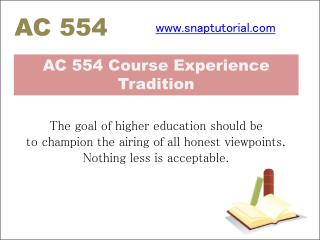 AC 554 Course Experience Tradition/ snaptutorial.com