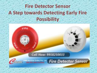 Fire Detector Sensor-A Step towards Detecting Early Fire Possibility