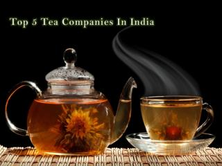 Top 5 Tea Companies In India