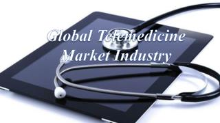 Global Telemedicine Market Industry