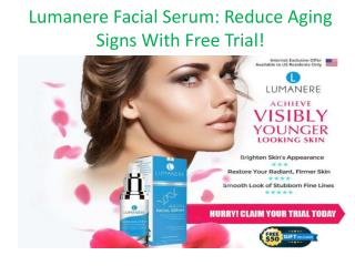 Lumanere Facial Serum: Amazing Anti Aging Solution for Younger Look!