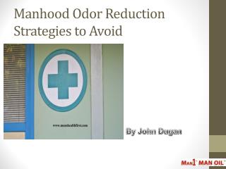 Manhood Odor Reduction Strategies to Avoid