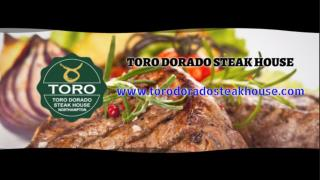 Toro Dorado Steakhouse specialises in authentic South American cooking