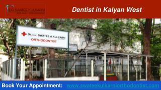 Dentist in Kalyan West, Dental Clinic in Kalyan - Dr. Swatee Kulkarni Orthodontist