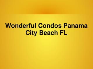 Find The Wonderful Condos Panama City Beach FL
