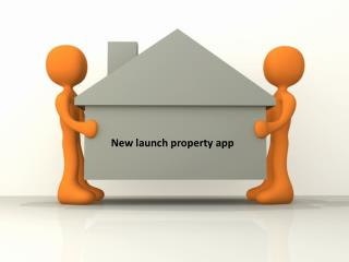 new launch real estate app