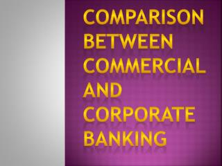 Compare Commercial and Corporate Banking