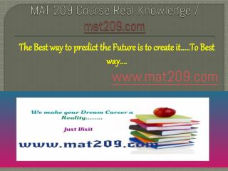 MAT 209 Course Real Knowledge / mat 209 dotcom