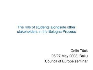 The role of students alongside other stakeholders in the Bologna Process