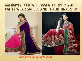 Xclusiveoffer web based  Shopping of Party Wear Sarees and Traditional Silk Sarees