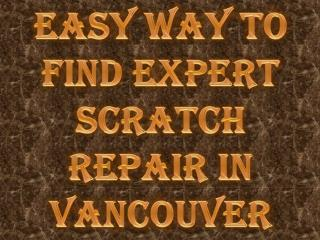 Easy Way to Find Expert Scratch Repair in Vancouver