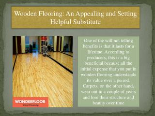 Wooden Flooring: An Appealing And Setting Helpful Choice