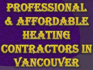 Professional & Affordable Heating Contractors in Vancouver