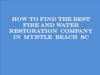 Water Damage Restoration Myrtle Beach SC CALL (843) 491-6614