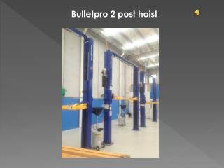 Bulletpro 2 post hoist