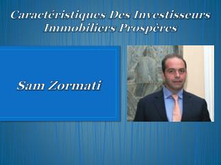Caractéristiques Des Investisseurs Immobiliers Prospères – Sam Zormati