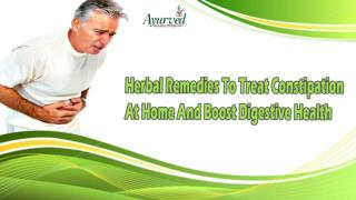 Herbal Remedies To Treat Constipation At Home And Boost Digestive Health