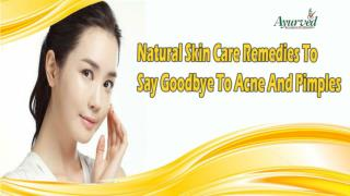 Natural Skin Care Remedies To Say Goodbye To Acne And Pimples