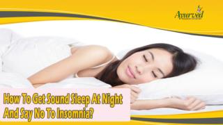 How To Get Sound Sleep At Night And Say No To Insomnia?
