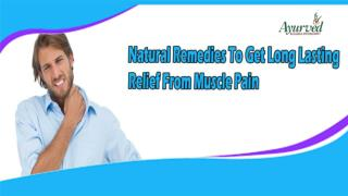 Natural Remedies To Get Long Lasting Relief From Muscle Pain