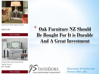 Oak Furniture NZ Should Be Bought For It is Durable And A Great Investment