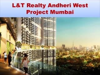 L&T Realty Andheri West Project Mumbai
