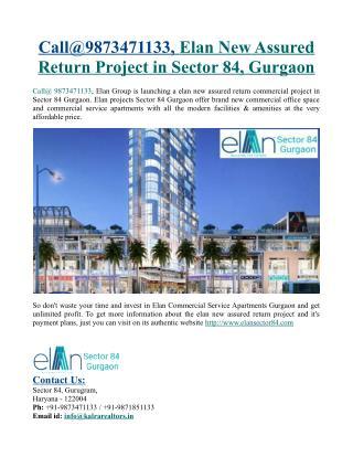Call@9873471133, Elan Assured Return Project Sector 84 Gurgaon