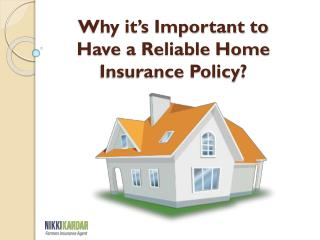 Why it's Important to Have a Reliable Home Insurance Policy?