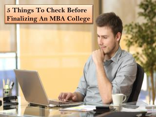 5 Things To Check Before Finalizing An MBA College
