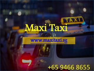 Best Maxi Taxi Service Provider in Singapore |  65 94668655