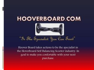You Can Trust Hoover Board Self Balancing Scooter Specialist