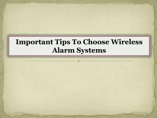 Important Tips To Choose Wireless Alarm Systems