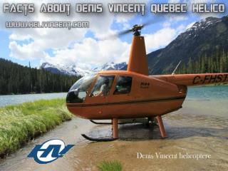 Facts about Denis Vincent Quebec Helico