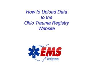 How to Upload Data to the Ohio Trauma Registry Website