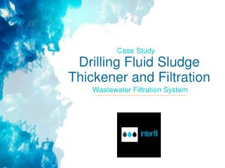 Drilling Fluid Sludge Thickener and Filtration