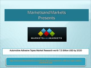 Automotive Adhesive Tapes Market Research worth 7.5 Billion USD by 2020