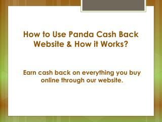How to Use Panda Cash Back Website & How it Works?