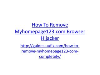 How to Remove Myhomepage123.Com Browser Hijacker
