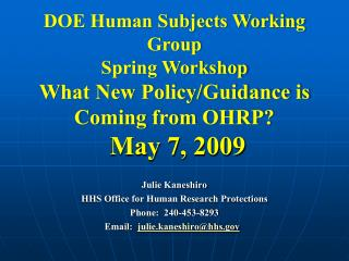 DOE Human Subjects Working Group Spring Workshop What New Policy