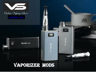 Buy best mods vaporizer online