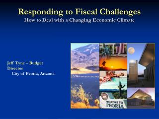 Responding to Fiscal Challenges How to Deal with a Changing Economic Climate