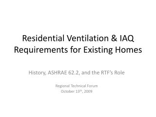 Residential Ventilation  IAQ Requirements for Existing Homes