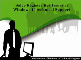 Key Registry Issues Contact Windows 10 Technical Support | 1-800-745-6302