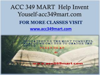 ACC 349 MART  Help Invent Youself-acc349mart.com