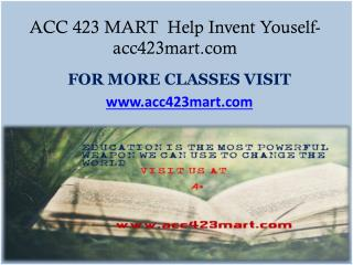 ACC 423 MART  Help Invent Youself-acc423mart.com