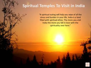 Spiritual Temples To Visit in India