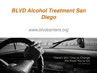 BLVD Alcohol Treatment San Diego - www.blvdcenters.org