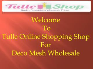 Shop Online Tulle Deco Mesh at Wholesale Price for Wedding Decoration Work.
