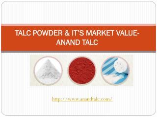 TALC POWDER & IT'S MARKET VALUE- ANAND TALC