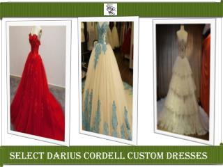 Select Darius Cordell Custom Dresses